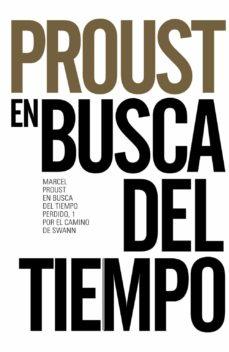 Descargar libros de amazon EN BUSCA DEL TIEMPO PERDIDO, 1. POR EL CAMINO DE SWANN (Spanish Edition) CHM DJVU 9788491042556