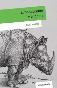 Descargar libros de Kindle EL RINOCERONTE Y EL POETA PDB CHM ePub 9788491048756 de MIGUEL BARRERO en español