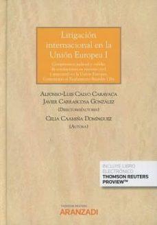 litigación internacional en la unión europea i-javier. calvo caravaca, alfonso-luis. caamiña domínguez, celia carrascosa gonzález-9788491772156
