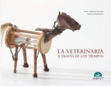 Descargar libros de italiano gratis. LA VETERINARIA A TRAVES DE LOS TIEMPOS iBook MOBI (Literatura española) 9788492569656
