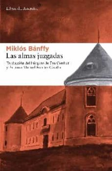 las almas juzgadas-miklos banffy-9788492663156