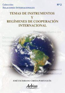 temas de instrumentos y regímenes de cooperación internacional (ebook)-9788492927456
