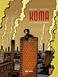 koma tomo 1: la voz de las chimeneas-frederik peeters-pierre wazem-9788493491956