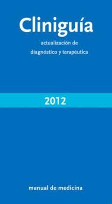 Carreracentenariometro.es Cliniguia 2012: Actualizacion De Diagnostico Y Terapeutica (7ª Ed ) Image