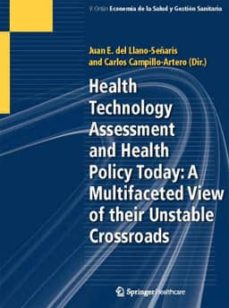 Nuevos libros descarga pdf HEALTH TECHNOLOGY ASSESSMENT AND HEALTH POLICY TODAY: A MULTIFACETED VIEW OR THEIR UNSTABLE CROSSROADS