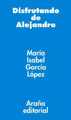 disfrutando de alejandro (ebook)-maria isabel garcia lopez-9788494123856