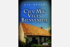 Descarga gratuita de google books online. CIEN MIL VECES BIENVENIDA (Literatura española)
