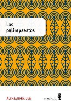 los palimpsestos-aleksandra lun-9788494353956