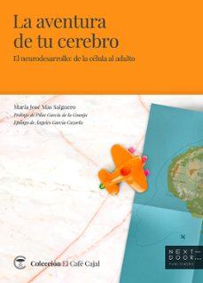 Descargar LA AVENTURA DE TU CEREBRO: EL NEURODESARROLLO: DE LA CELULA AL ADULTO gratis pdf - leer online