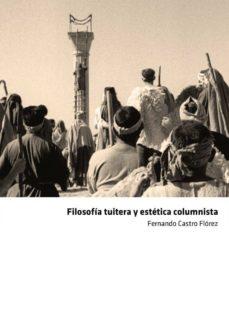 Descargar desde google book FILOSOFIA TUITERA Y ESTETICA COLUMNISTA