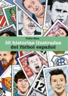 Los mejores libros electrónicos vendidos gratis 50 HISTORIAS ILUSTRADAS DEL FUTBOL ESPAÑOL
