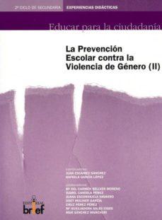 Emprende2020.es La Prevencion Escolar Contra La Violencia De Genero (Ii) (2º Cicl O De Secundaria: Experiencias Didacticas) Image