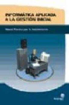 Valentifaineros20015.es Informatica Aplicada A La Gestion Inicial: Manual Practico Para L A Administracion Image