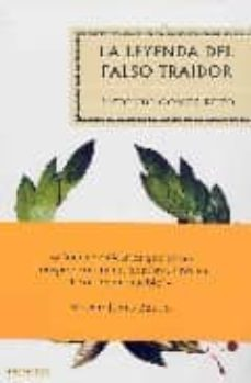 la leyenda del falso traidor-antonio gomez rufo-9788496694156