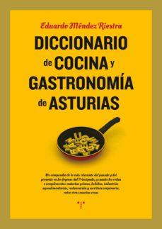diccionario de cocina y gastronomia de asturias-eduardo mendez riestra-9788497049856