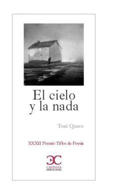 Descargar libros de texto para encender EL CIELO Y LA NADA (PREMIO TIFLOS DE POESIA 2019) 9788497408356