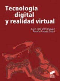 Descargar TECNOLOGIA DIGITAL Y REALIDAD VIRTUAL gratis pdf - leer online