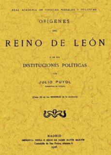 origenes del reino de leon y de sus instituciones politicas (ed. facsimil)-julio puyol alonso-9788497613156