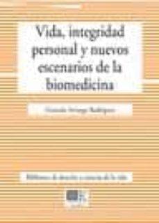 Enlaces para descargar audiolibros gratis VIDA, INTEGRIDAD PERSONAL Y NUEVOS ESCENARIOS DE LA BIOMEDICINA PDB (Spanish Edition) de GONZALO ARRUEGO RODRIGUEZ 9788498368956