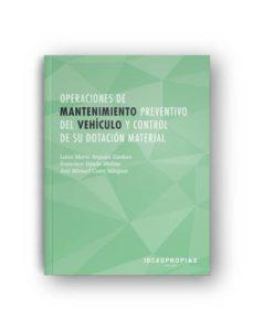 Descarga de libros electrónicos para Android OPERACIONES DE MANTENIMIENTO PREVENTIVO DEL VEHICULO Y CONTROL DE SU DOTACION MATERIAL (2ª ED.) 9788498394856 de OSCAR PASCUAL PANIAGUA RTF FB2