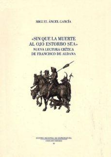 Bressoamisuradi.it Sin Que La Muerte Al Ojo Estorbo Sea: Nueva Lectura Critica De Francisco De Aldana Image