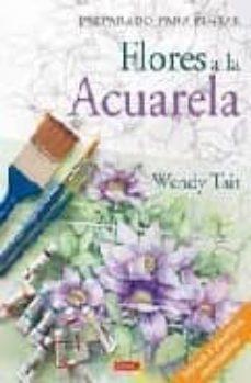 Flores A La Acuarela Preparado Para Pintar Wendy Tait Comprar Libro 9788498740356