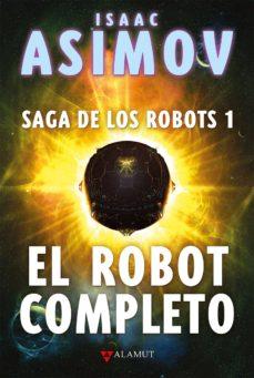 Ebook epub descargar deutsch EL ROBOT COMPLETO (SAGA DE LOS ROBOTS 1)