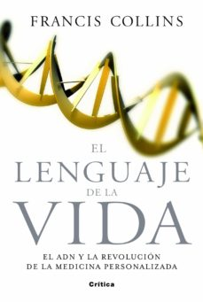 Costosdelaimpunidad.mx El Lenguaje De La Vida: El Adn Y La Revolucion De La Medicina Per Sonalizada Image
