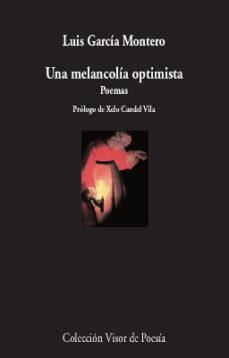 Libros para descargar gratis para kindle UNA MELANCOLÍA OPTIMISTA 9788498953756 (Literatura española)  de LUIS GARCIA MONTERO