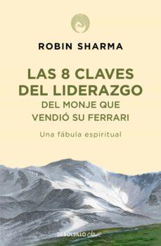 las 8 claves del liderazgo del monje que vendio su ferrari-robin s. sharma-9788499086156
