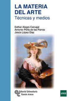 la materia del arte: tecnicas y medios-genoveva tusell-esther alegre-9788499612256