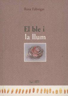 el ble i la llum (pdf) (ebook)-rosa fabregat-9788499750156