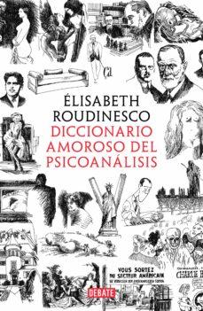 diccionario amoroso del psicoanalisis-elisabeth roudinesco-9788499929156