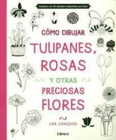 como dibujar, tulipanes, rosas, y otras flores-lisa congdon-9789089985156