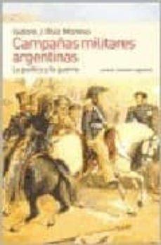 Valentifaineros20015.es Campañas Militares Argentinas: La Politica Y La Guerra Image