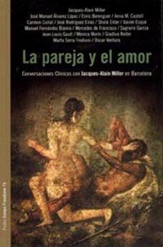 Encuentroelemadrid.es La Pareja Y El Amor: Conversaciones Clinicas Con Jacques-alain Mi Ller En Barcelona Image