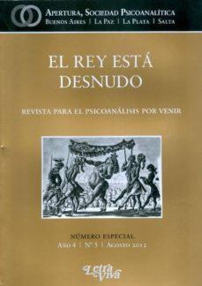 Noticiastoday.es Revista Para El Psicoanalisis Por Venir. Año 4.nº 5 Agosto 2012. El Rey Esta Desnudo. Numero Especial. Image