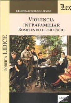 violencia intrafamiliar. rompiendo el silencio-roberta lidice-9789563921656