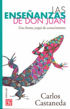 las enseñanzas de don juan: una forma yaqui de conocimiento-carlos castaneda-9789681662356