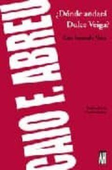 Descargar libro a ipod nano DONDE ANDARA DULCE VEIGA 9789871156856 ePub MOBI de CAIO FERNANDO ABREU