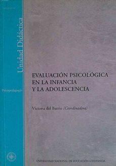 EVALUACIÓN PSICOLÓGICA EN LA INFANCIA Y LA ADOLESCENCIA - VICTORIA DEL BARRIO (COORD.) | Adahalicante.org