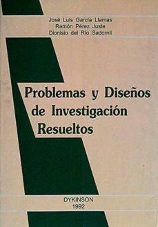 PROBLEMAS Y DISEÑOS DE INVESTIGACIÓN RESUELTOS - VVAA |