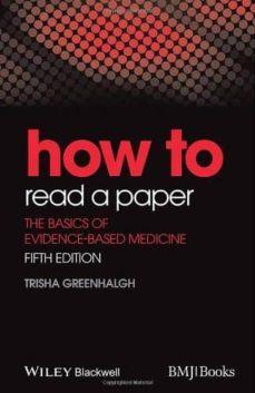 Descargar libros en línea gratis para kindle HOW TO READ A PAPER: THE BASICS OF EVIDENCE-BASEDMEDICINE (5TH REV. ED.) de TRISHA GREENHALGH