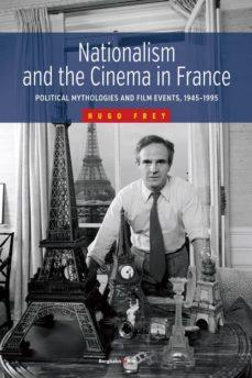 nationalism and the cinema in france (ebook)-hugo frey-9781782383666