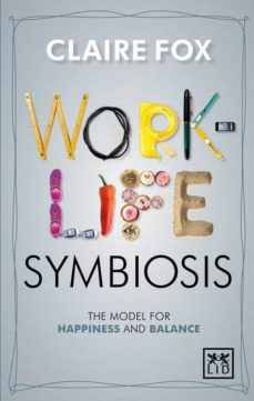 work-life symbiosis (ebook)-claire fox-9781910649466