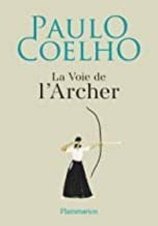 Descarga gratuita de libros en pdf en línea. LA VOIE DEL ARCHER in Spanish de PAULO COELHO