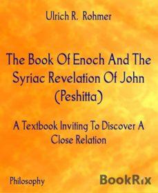 THE BOOK OF ENOCH AND THE SYRIAC REVELATION OF JOHN (PESHITTA) EBOOK |  ULRICH R  ROHMER | Descargar libro PDF o EPUB 9783730951866