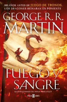 fuego y sangre (canción de hielo y fuego)-george r.r. martin-doug wheatley-9788401022166