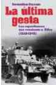 Padella.mx La Ultima Gesta: Los Republicanos Que Vencieron A Hitler (1939-19 45) Image
