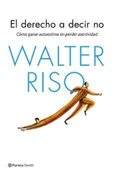 el derecho a decir no-walter riso-9788408143666